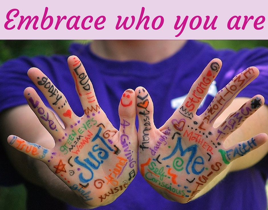 embrace who you are